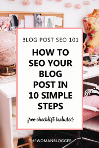 Blog Post SEO 101: How to SEO your blog post in 10 simple steps