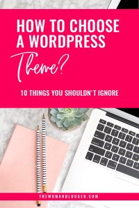 How to choose a WordPress Theme? | 10 things you shouldn't ignore