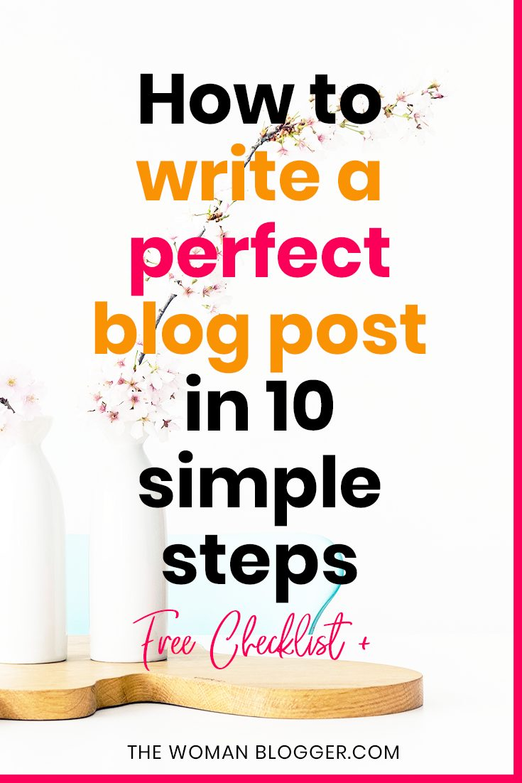 How to write a perfect blog post in 10 simple steps + Free Checklist