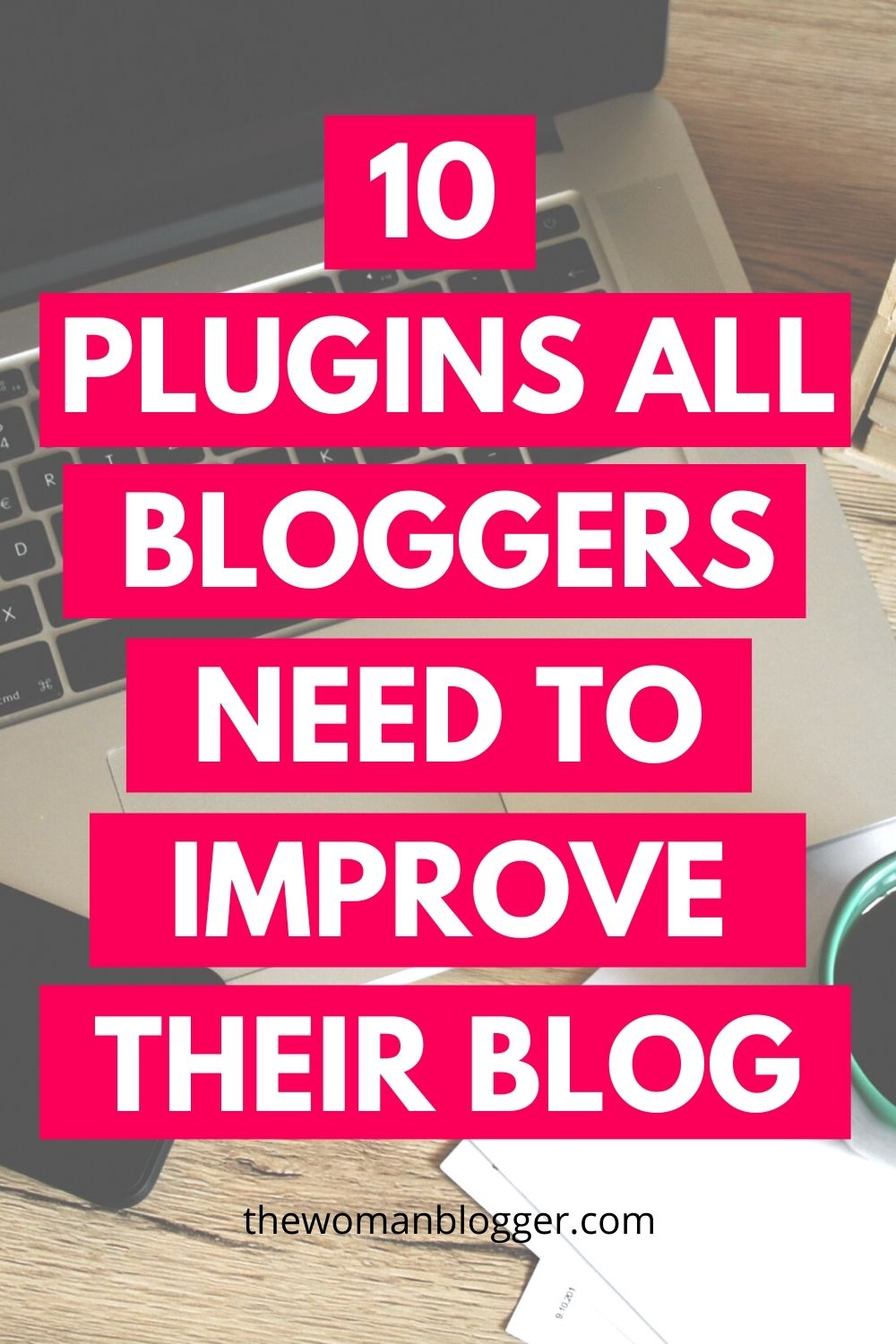 10 Must-Have Plugins for New Bloggers