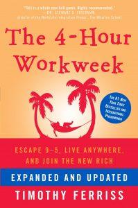 The 4-Hour Workweek by Tim Ferris