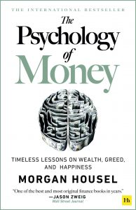 The Psychology of Money: Timeless Lessons on Wealth, Greed and Happiness by Morgan Housel